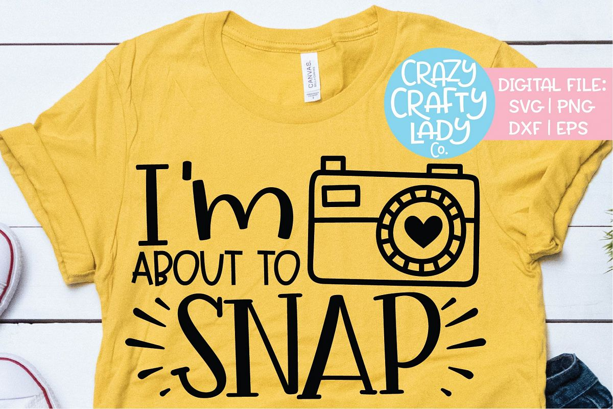 I'm About to Snap Photography SVG DXF EPS PNG Cut File example image 1