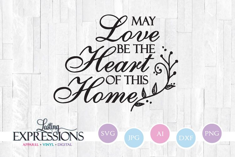 Love be the heart of this home // SVG Quote Design example image 1
