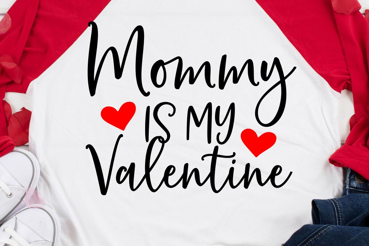 Mommy Is My Valentine SVG, DXF, PNG, EPS example image 1