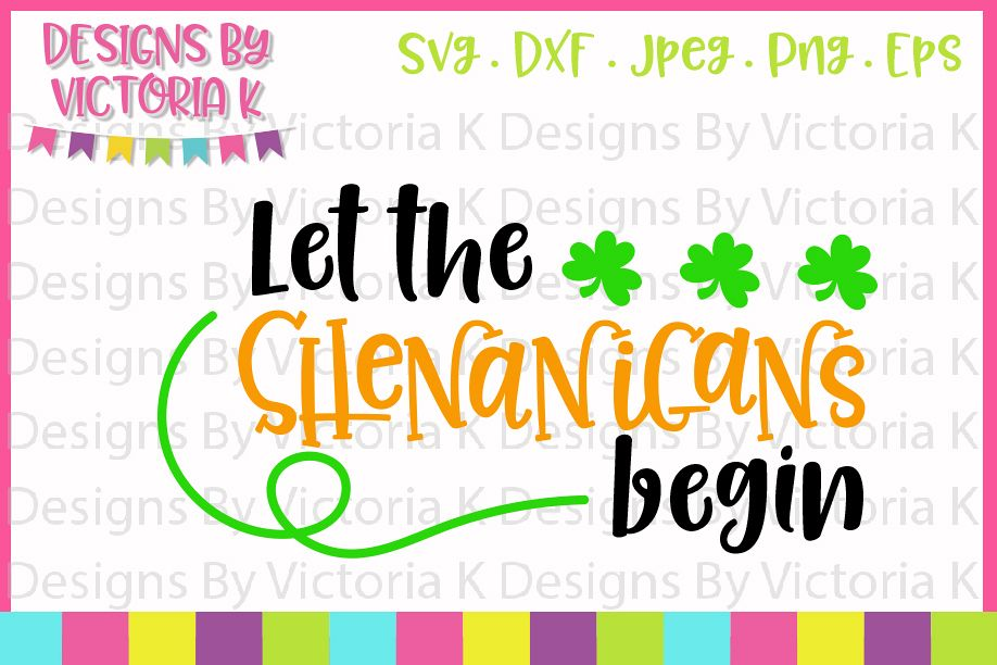 St Patrick's Day, Let the shenanigans begin, SVG, DXF, PNG example image 1