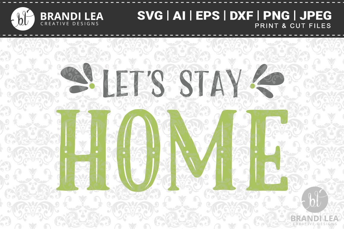 Let's Stay Home SVG Cutting Files example image 1