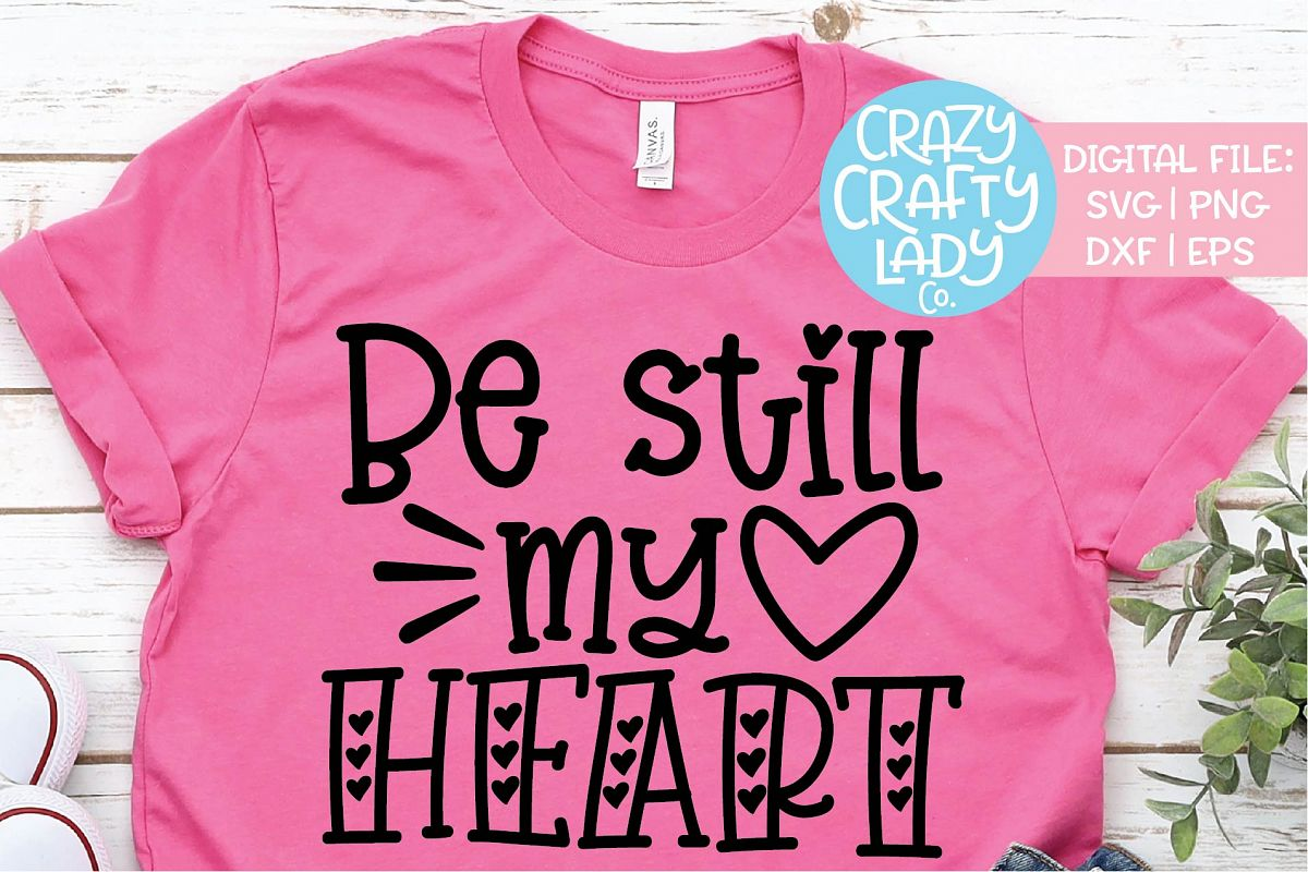 Be Still My Heart Valentine's Day SVG DXF EPS PNG Cut File example image 1