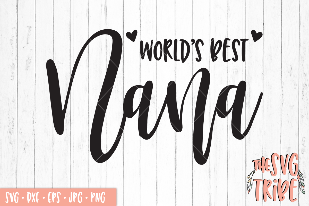 World's Best Nana, SVG DXF PNG EPS JPG Cutting Files example image 1