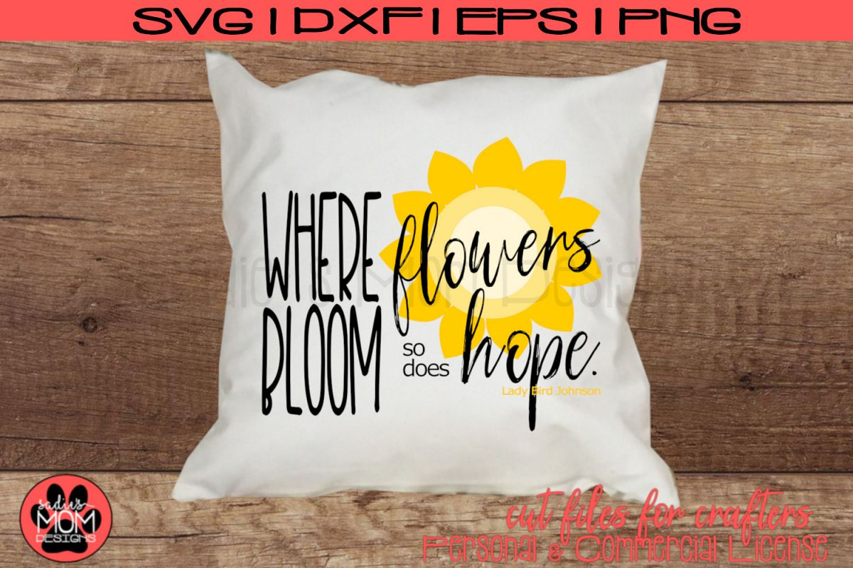 Where Flowers Bloom So Does Hope SVG | Spring Cut File example image 1
