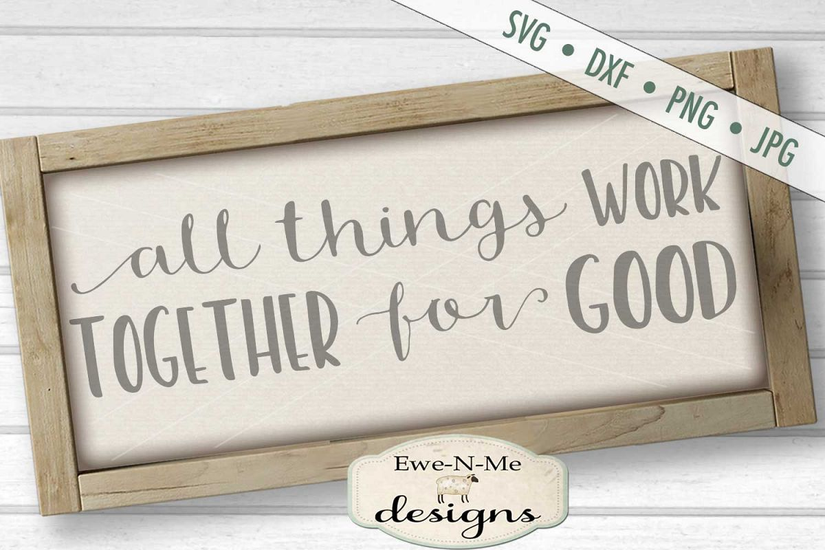 All Things Work Together For Good SVG DXF Cut File example image 1