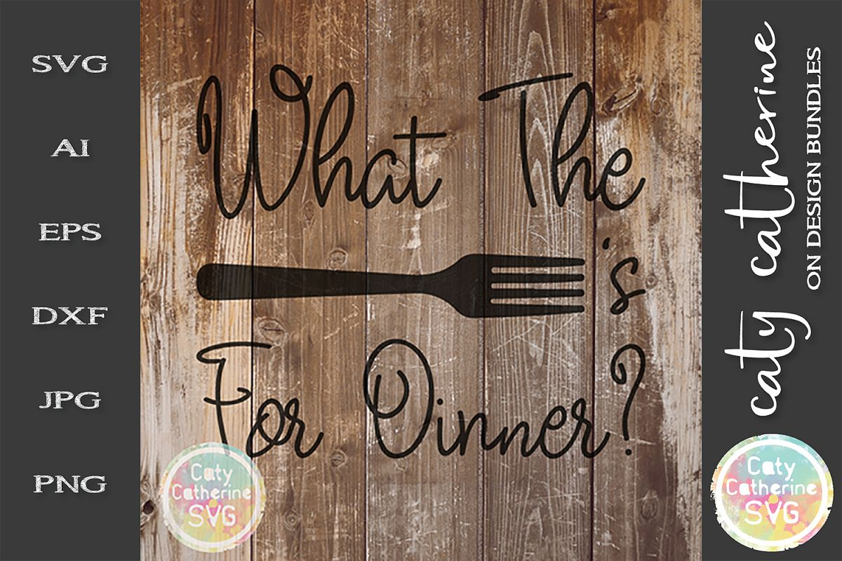 What The Fork's For Dinner? SVG Cut File Funny Kitchen Sign example image 1