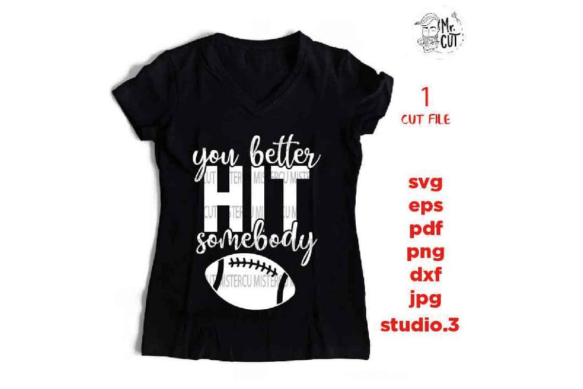 you better hit somebody svg , sports SVG, PNG, Dxf, eps, mir example image 1