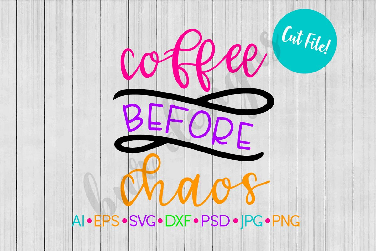 Coffee SVG, Coffee Before Chaos SVG, SVG File example image 1