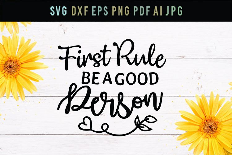 First rule - be a good person, cut file, svg, dxf, eps example image 1