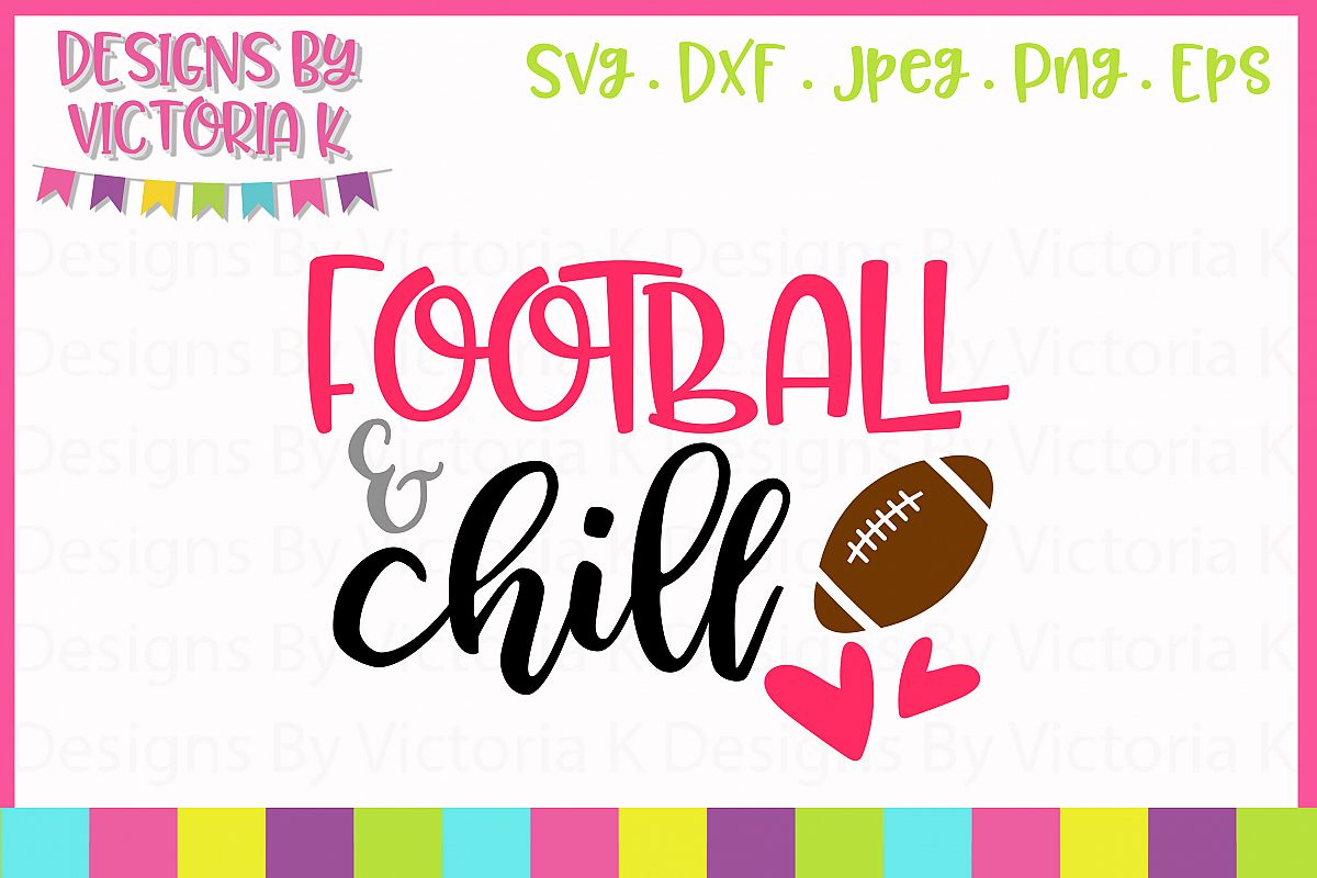 Football and Chill, SVG, DXF, PNG example image 1