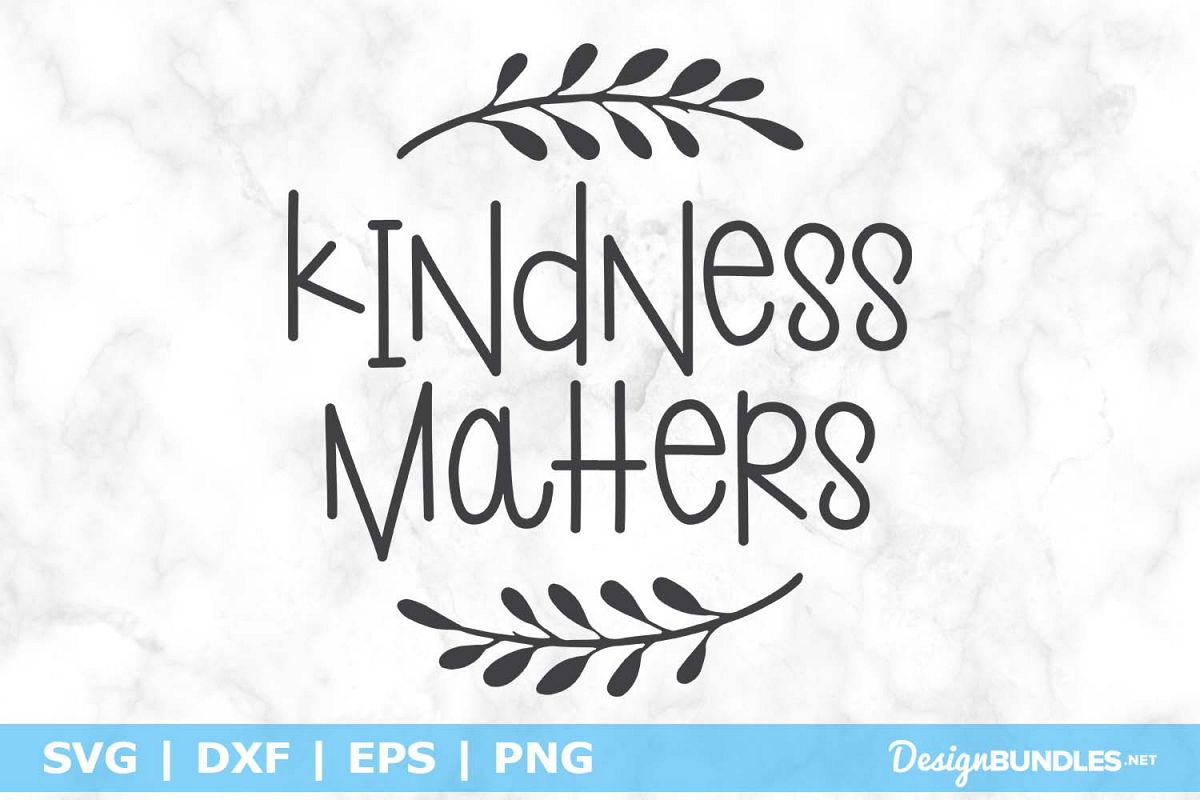 Kindness Matters SVG File example image 1