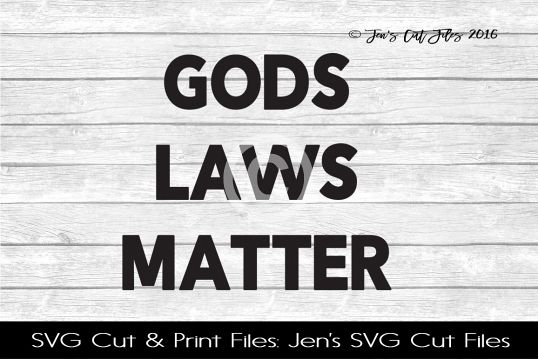 Gods Laws Matter SVG Cut File example image 1