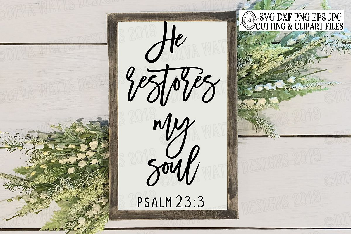 He Restores My Soul Psalm 23 3 Christian Verse Cutting File example image 1