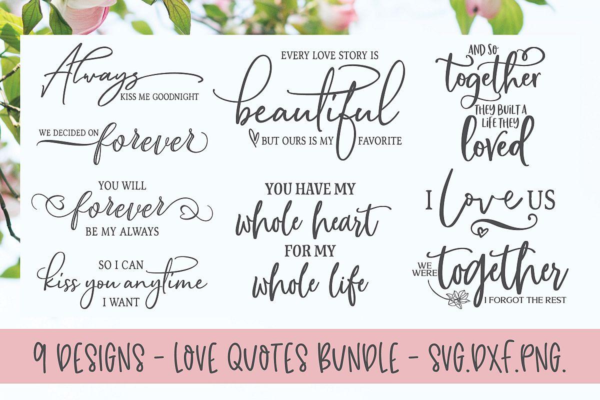 Download Love Quotes Bundle - 9 Designs - SVG Cut Files