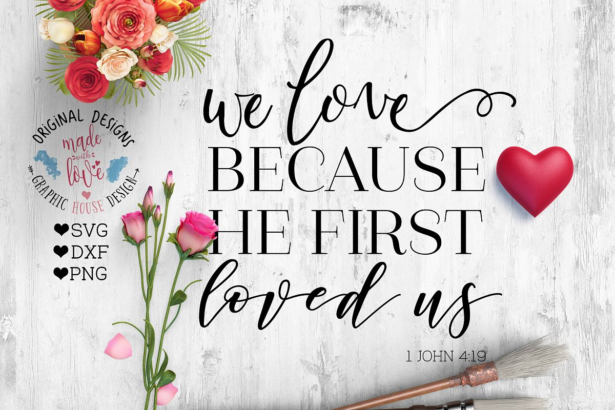 We love because he loves us first Cutting File (SVG, DXF, PNG) example image 1