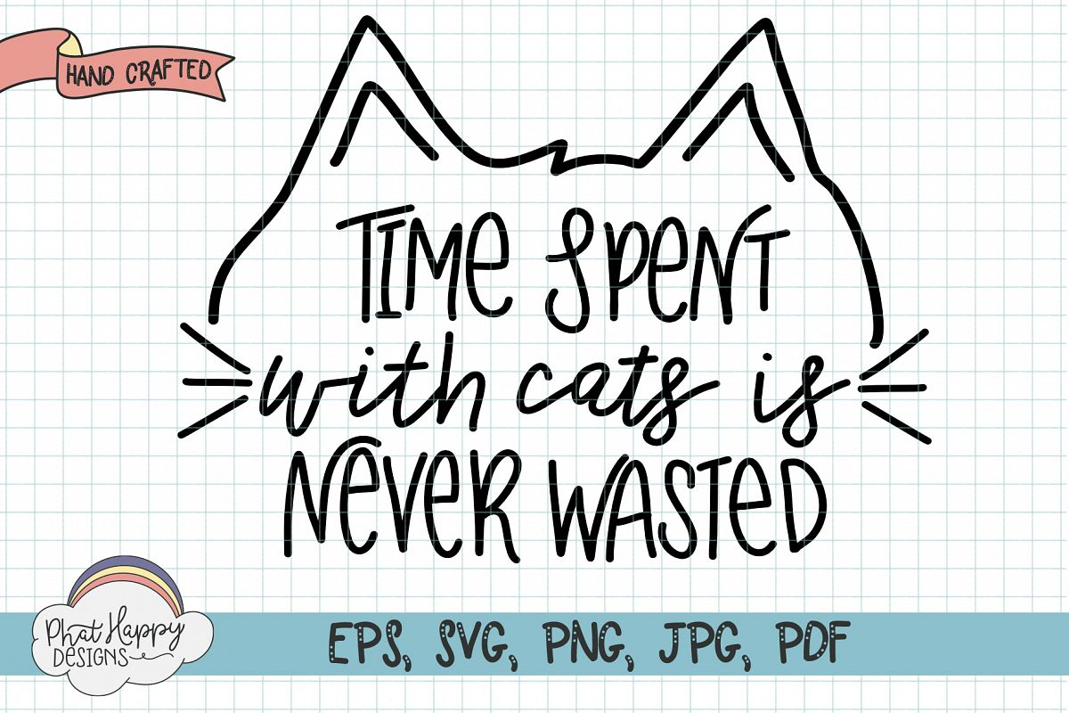 Time Spent with Cats is Never Wasted example image 1