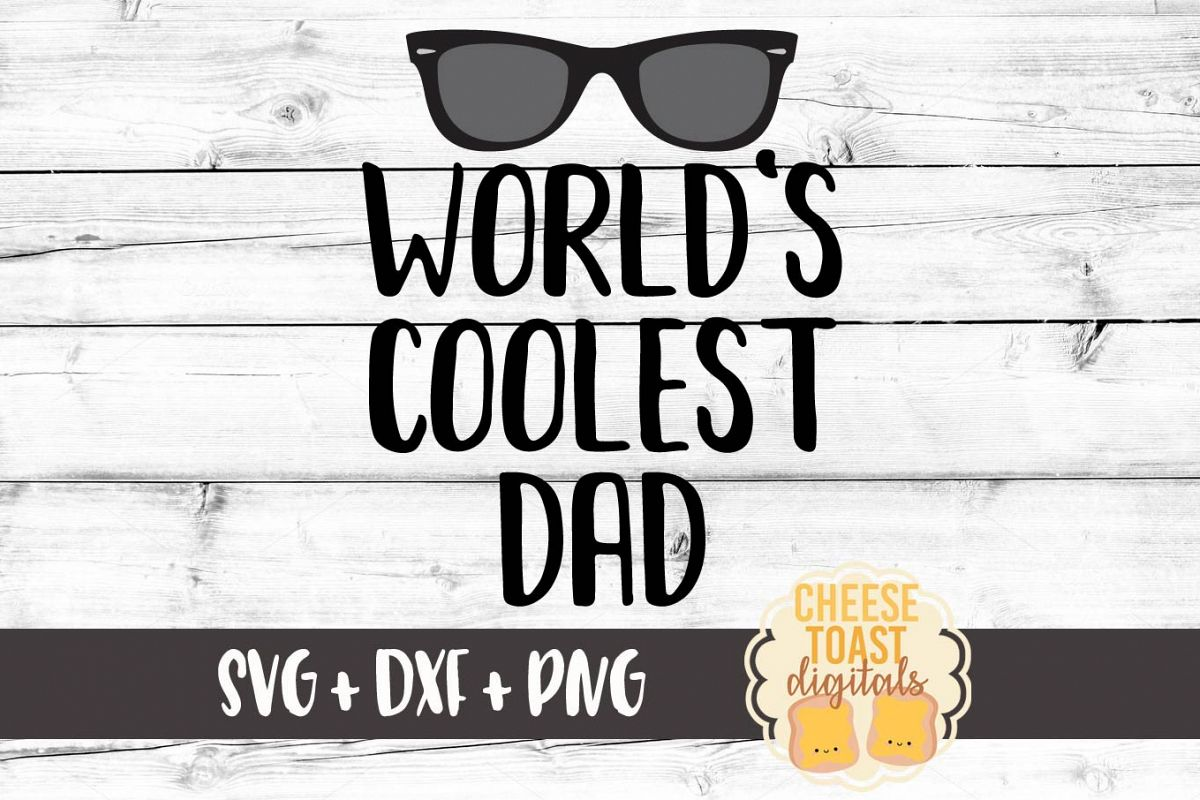 98a2f191 World's Coolest Dad - Father's Day SVG PNG DXF Cut Files example image 1