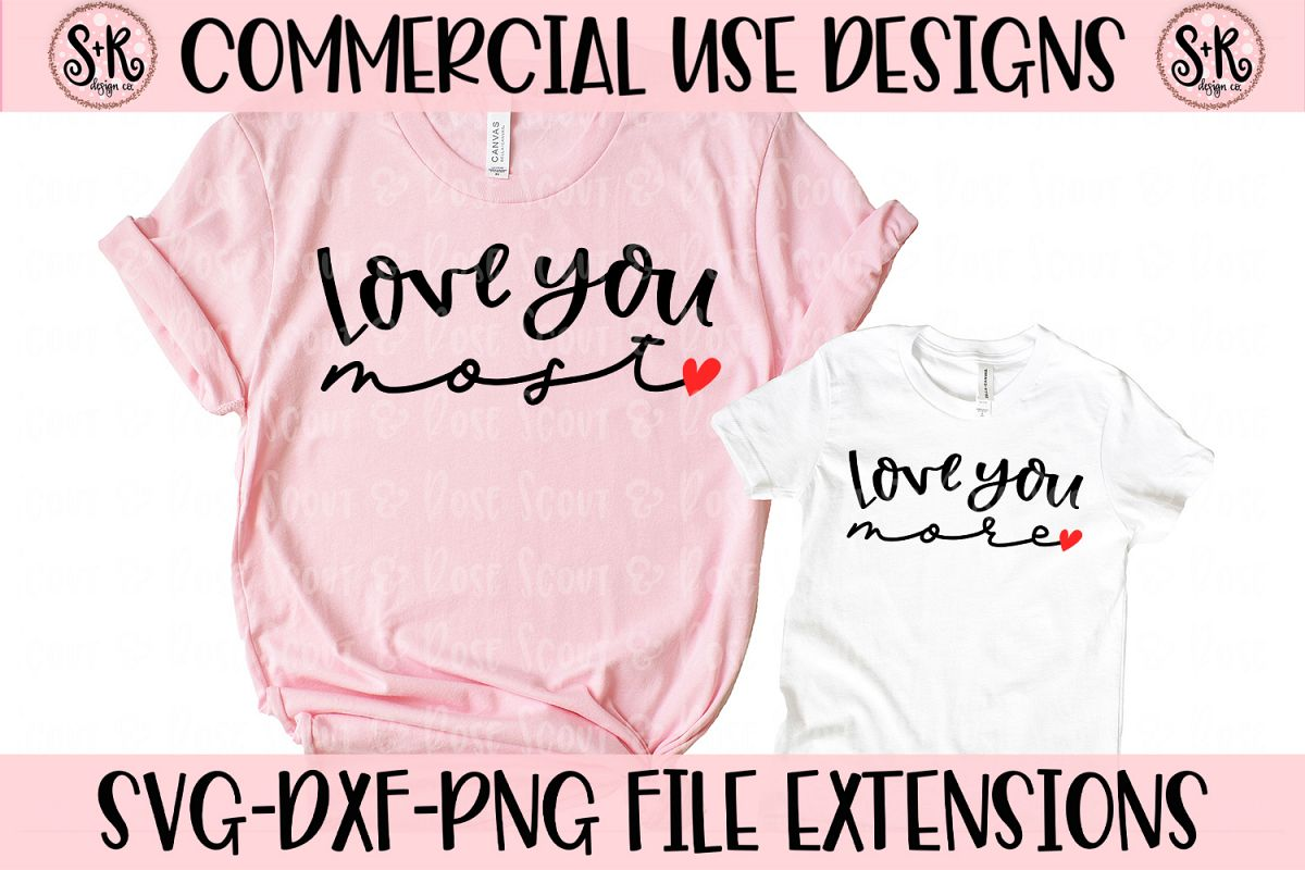Love You Most/Love You More Mommy and Me SVG DXF PNG example image 1