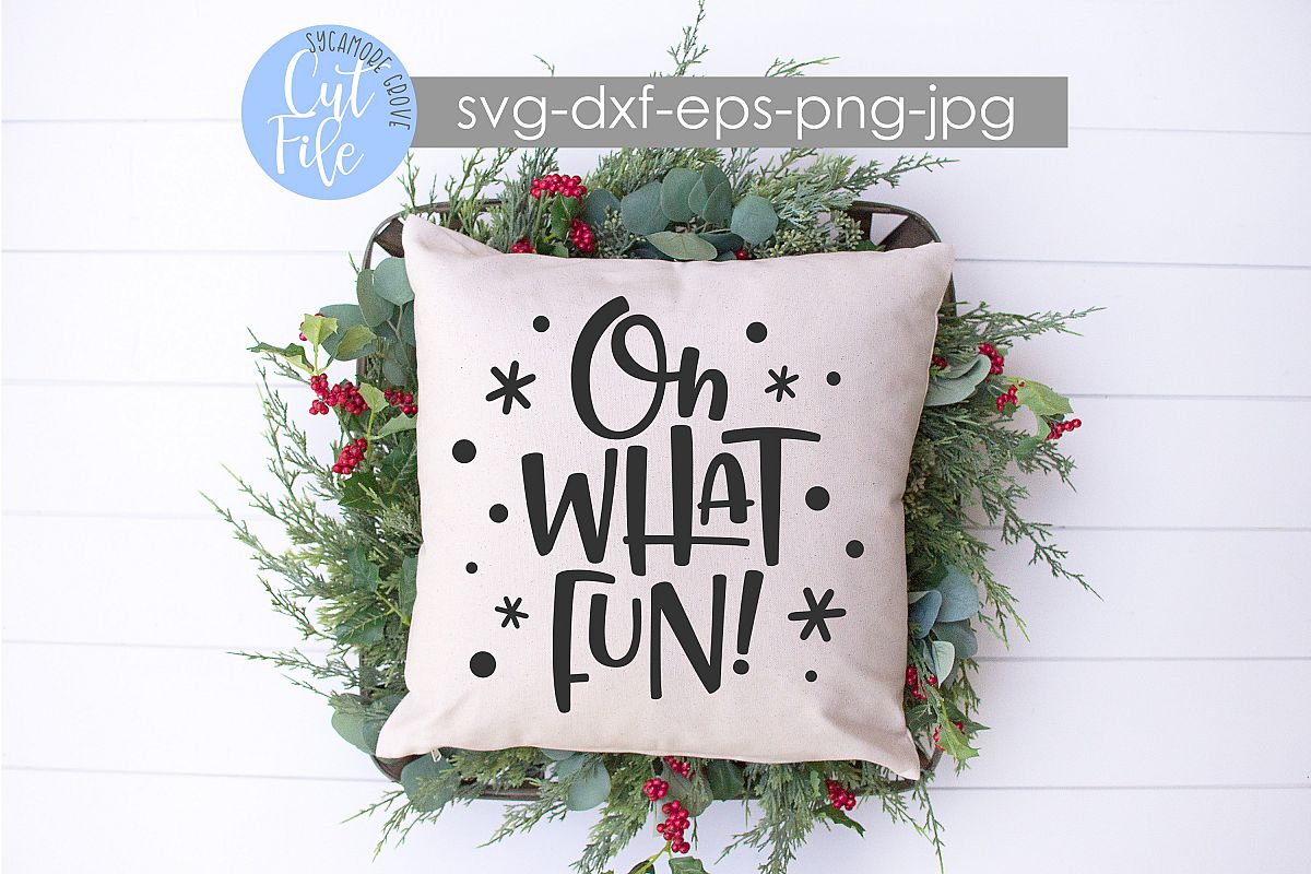 Oh What Fun! | Christmas SVG example image 1