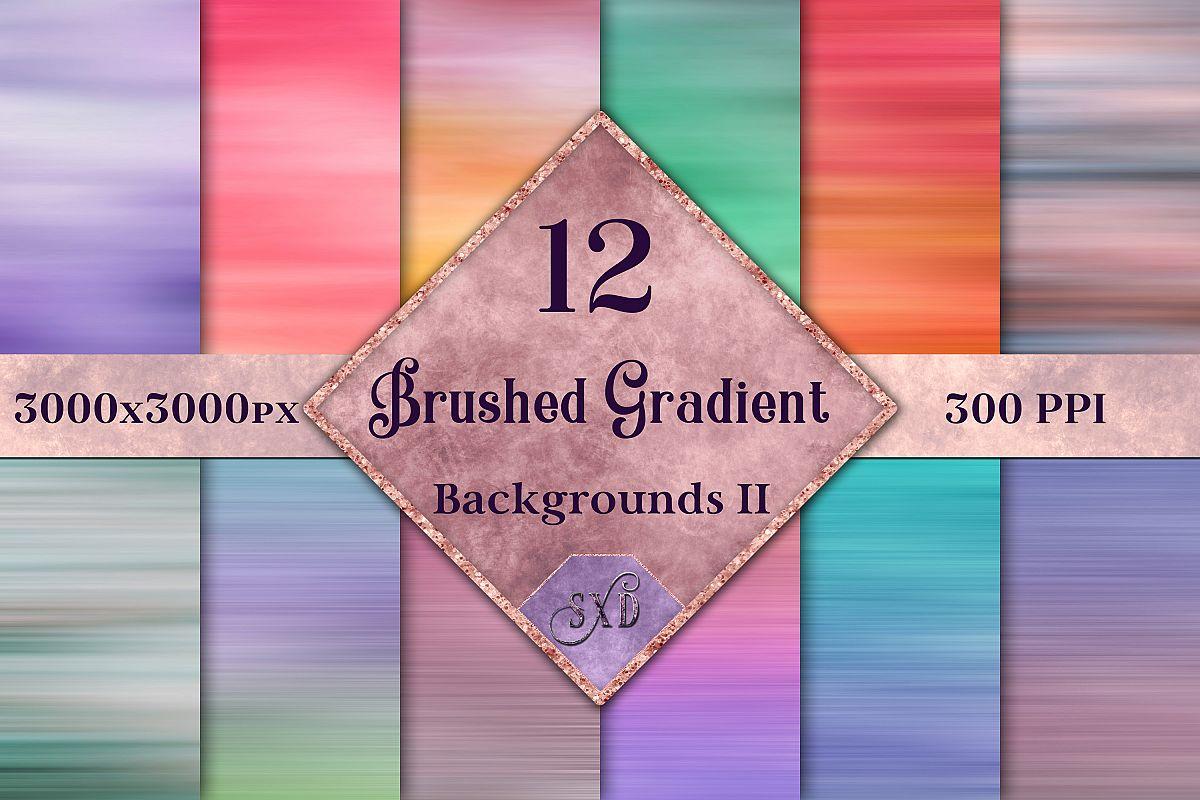 Brushed Gradient Backgrounds II - 12 Image Textures Set example image 1