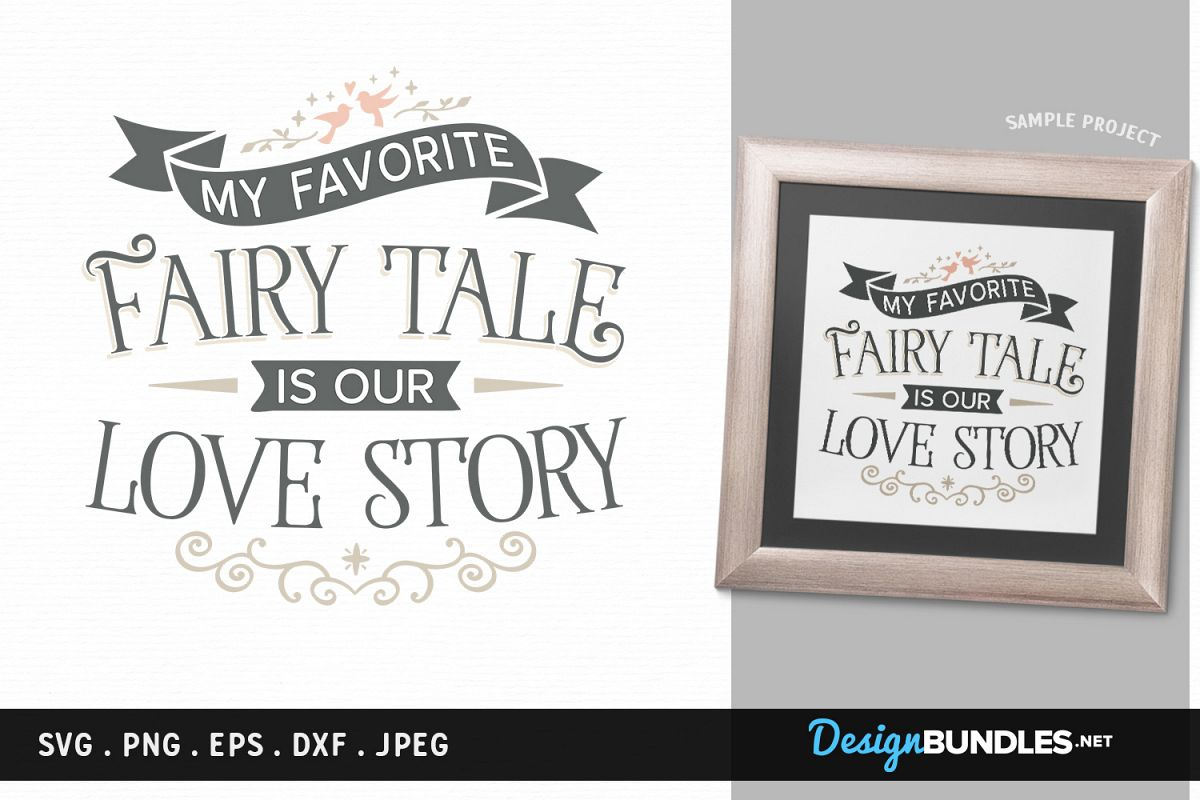 My Favorite Fairy Tale is our Love Story - svg file example image 1