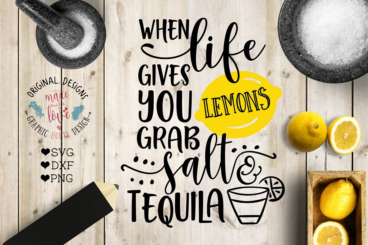 When life gives you lemons Grab Salt and Tequila Cutting File (SVG, DXF, PNG) example image 1