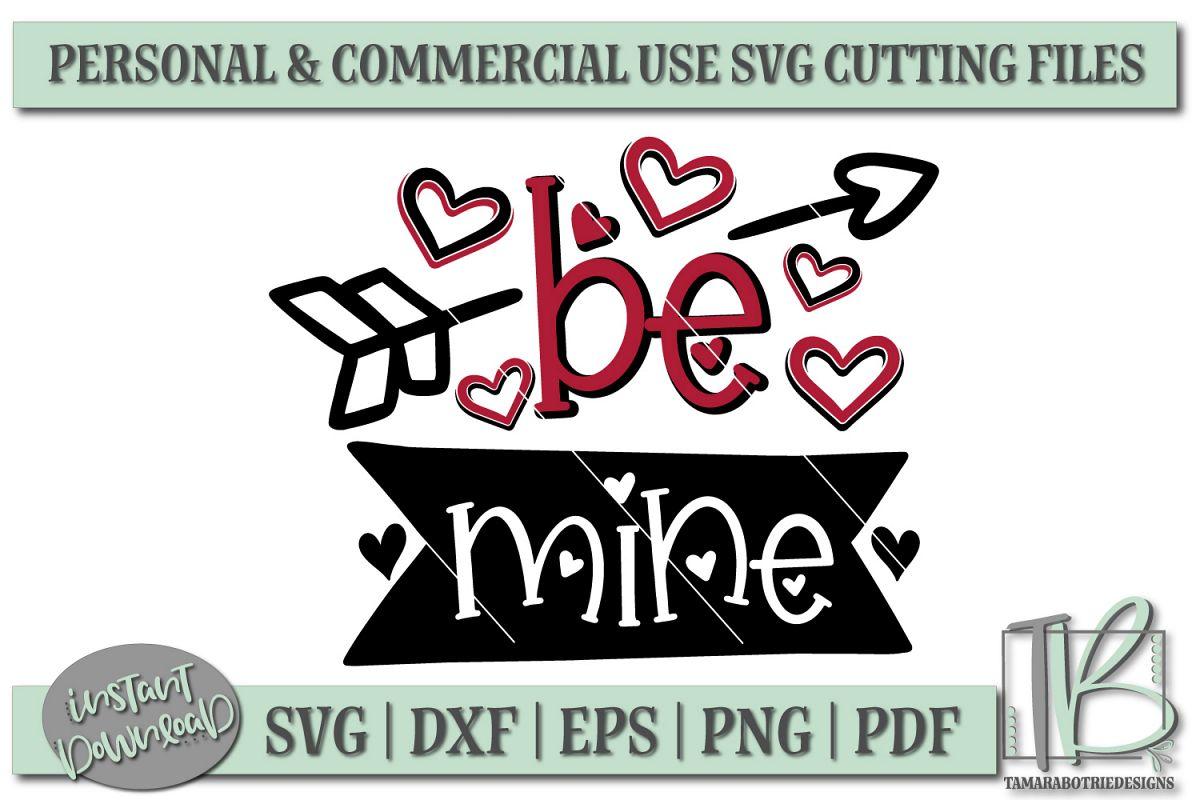 Be Mine Svg File Valentine S Day Svg Cut File