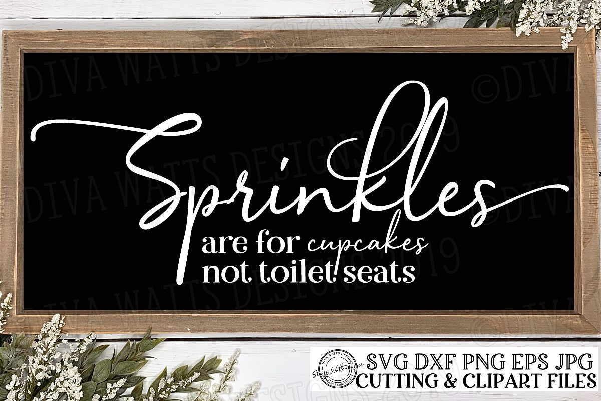Sprinkles are for Cupcakes Not Toilet Seats Bathroom Sign example image 1