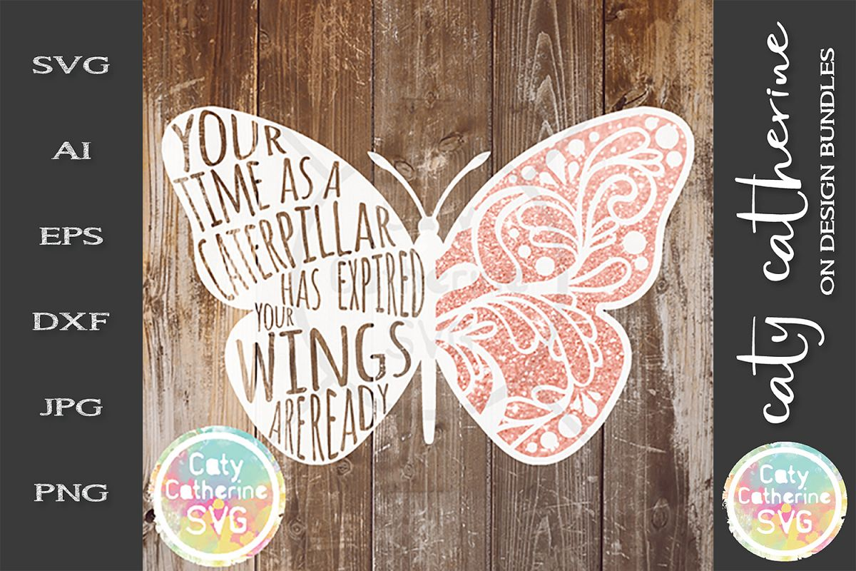 Your Time As A Caterpillar Has Expired Your Wings Are Ready example image 1