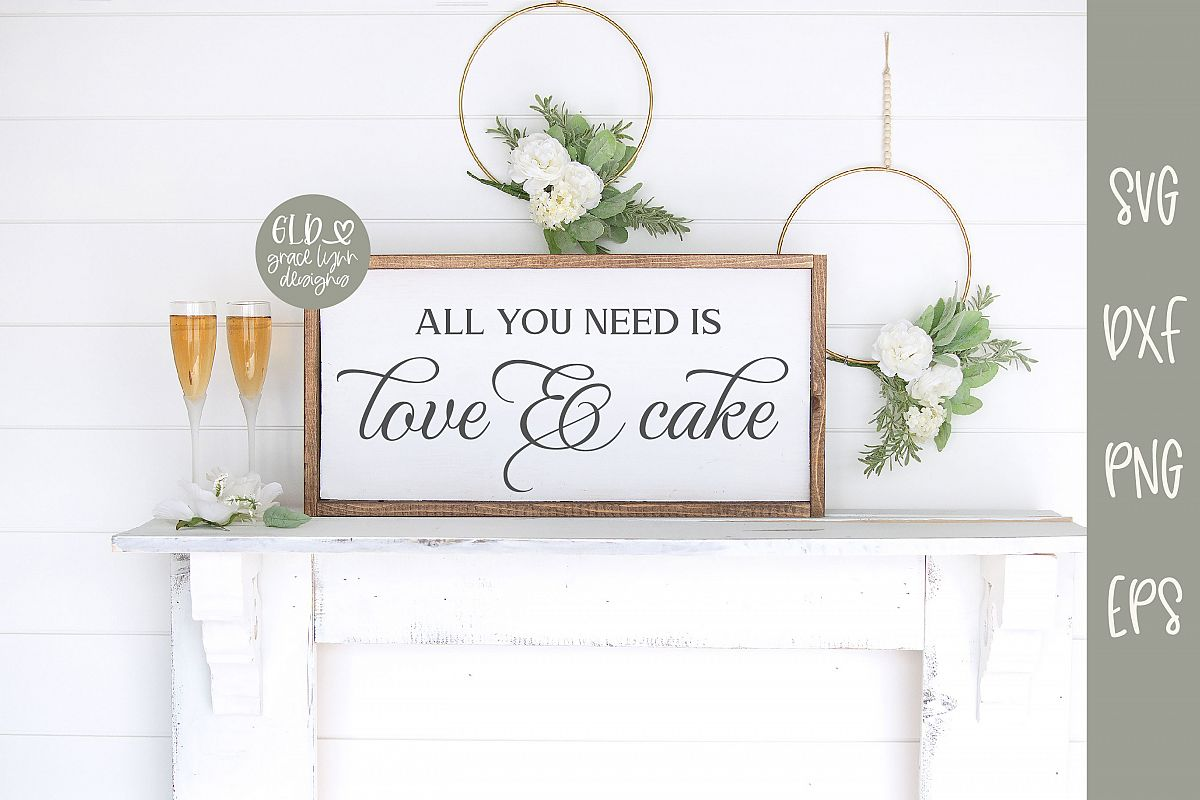 All You Need Is Love & Cake - Wedding SVG example image 1