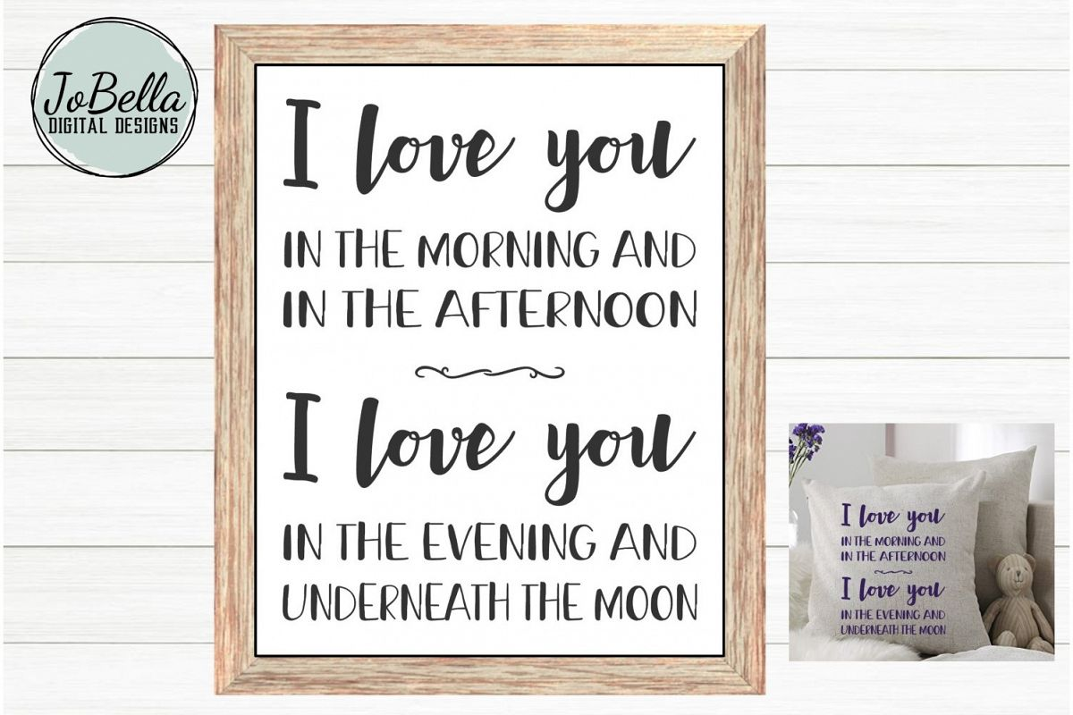 Kids Room SVG & Printable - I Love You In The Morning And... example image 1