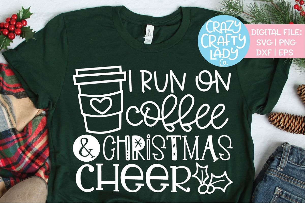 I Run on Coffee & Christmas Cheer SVG DXF EPS PNG Cut File example image 1