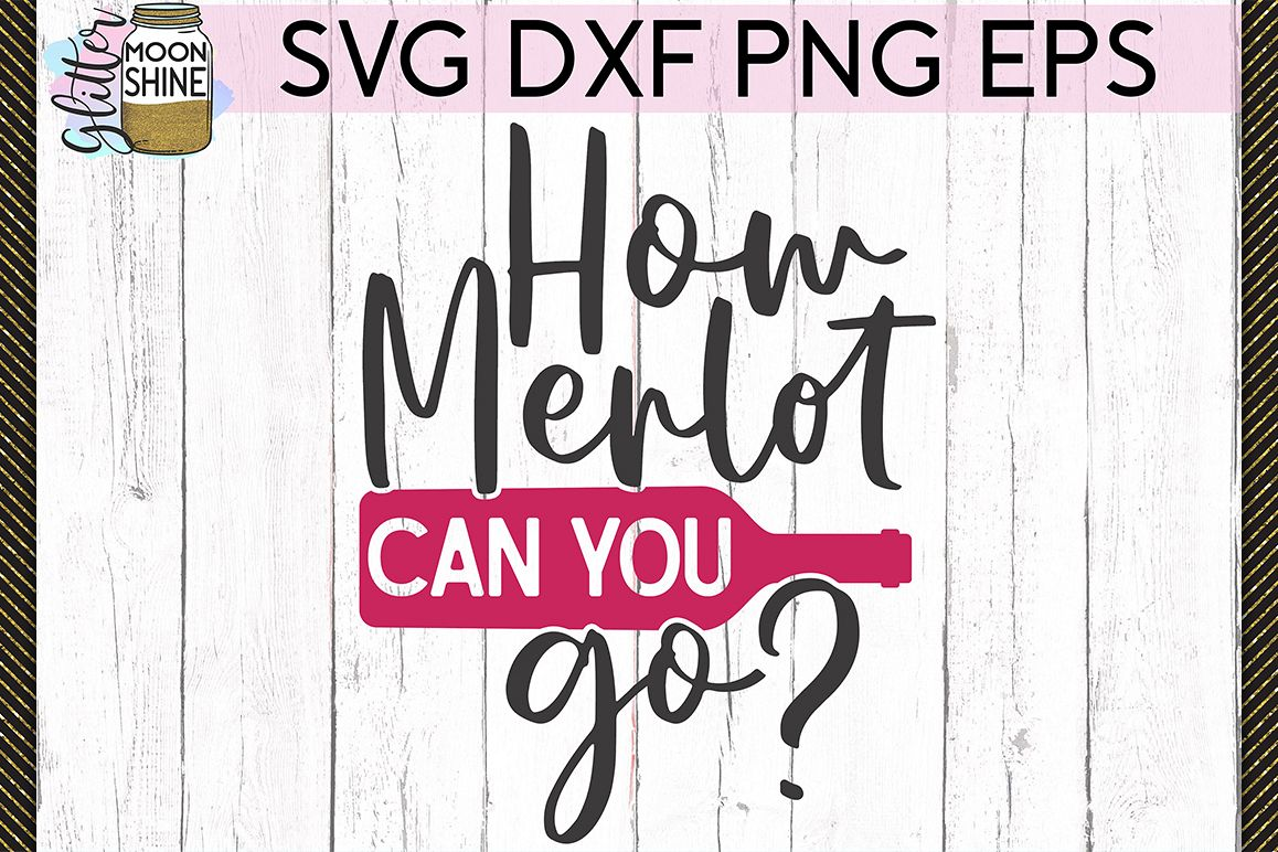 How Merlot Can You Go SVG DXF PNG EPS Cutting Files example image 1