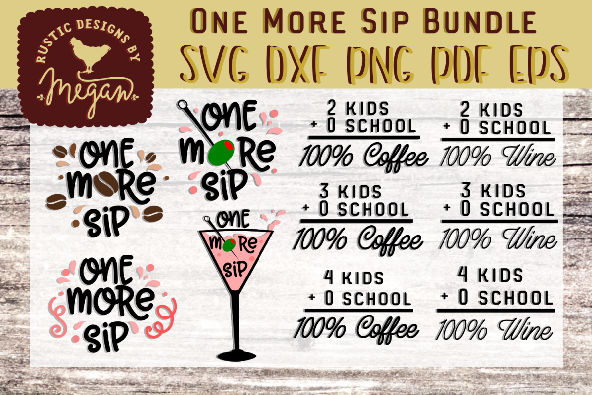 One More Sip Coffee Wine Martini Bundle SVG DXF EPS Comm example image 1