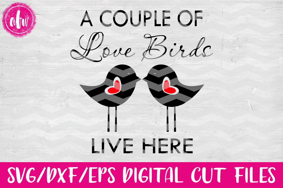 Love Birds Live Here - SVG, DXF, EPS Cut File example image 1