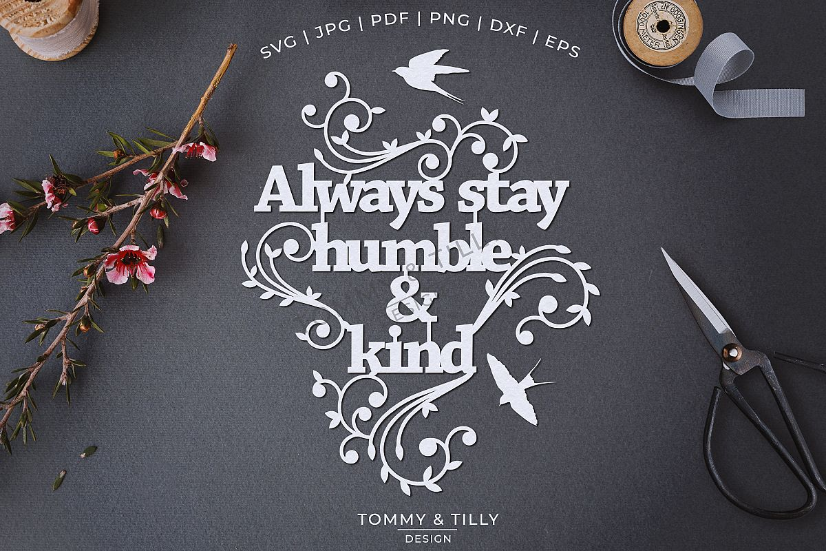Always stay humble & kind - Papercut SVG EPS DXF PNG PDF example image 1