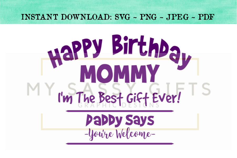 Happy Birthday Mommy Or Mom Funny SVG Design Example Image 1