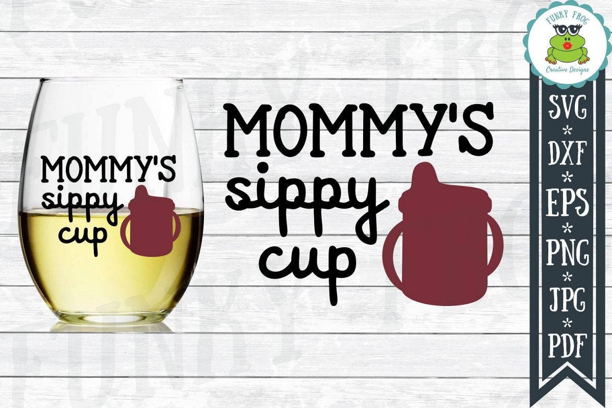 Mommy's Sippy Cup - Wine SVG Cut File for Crafters example image 1