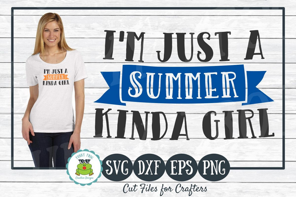 I'm Just a Summer Kinda Girl, SVG Cut File for Crafters example image 1