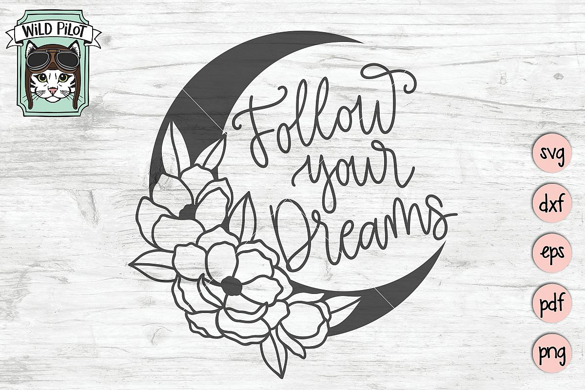Follow Your Dreams SVG, Moon and Flowers SVG file, Moon svg example image 1