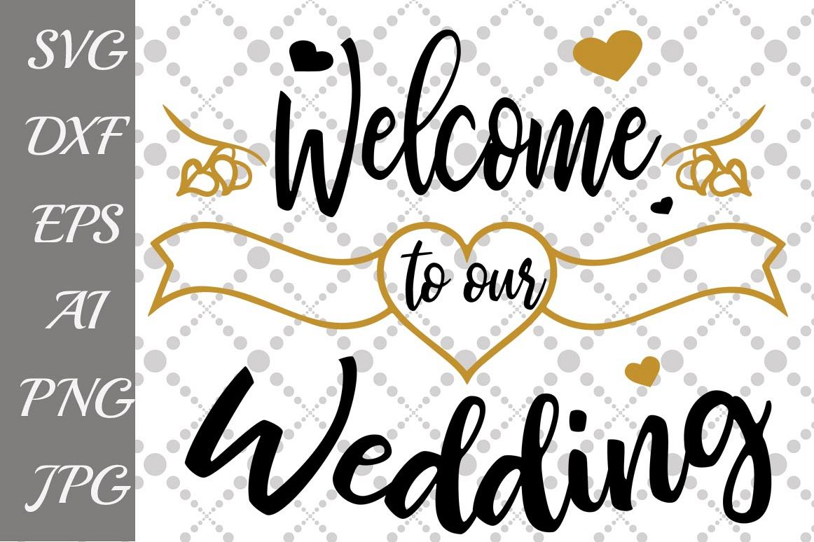 Welcome To Our Wedding Svg
