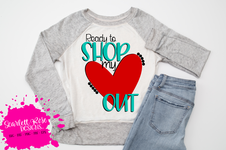 Ready to Shop my Heart Out SVG - Black Friday SVG example image 1