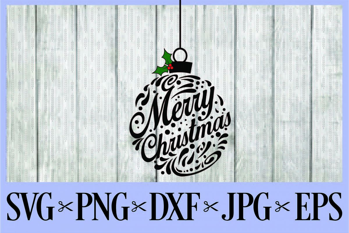 Merry Christmas Ornament Svg.Merry Christmas Ornament Ball Svg Png Dxf Eps Jpg Holly Berries