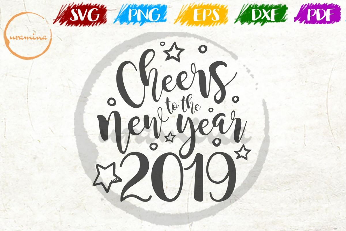 Cheers To The New Year 2019 Christmas SVG PDF PNG