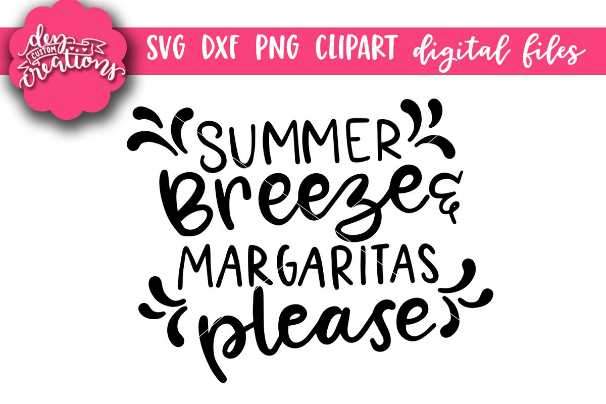 Summer Breeze & Margaritas Please - SVG - DXF - PNG Cut File example image 1