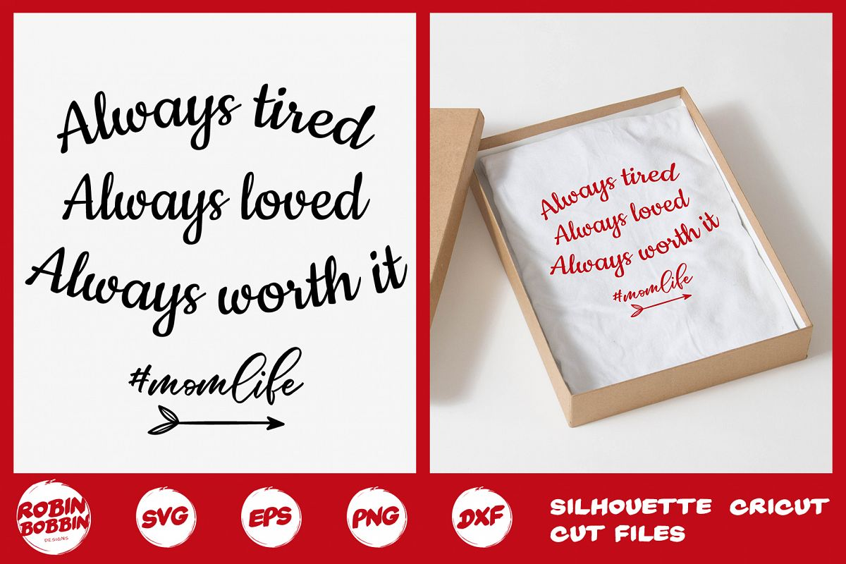 Always Tired, Always Loved Momlife SVG - Mother SVG Crafts example image 1