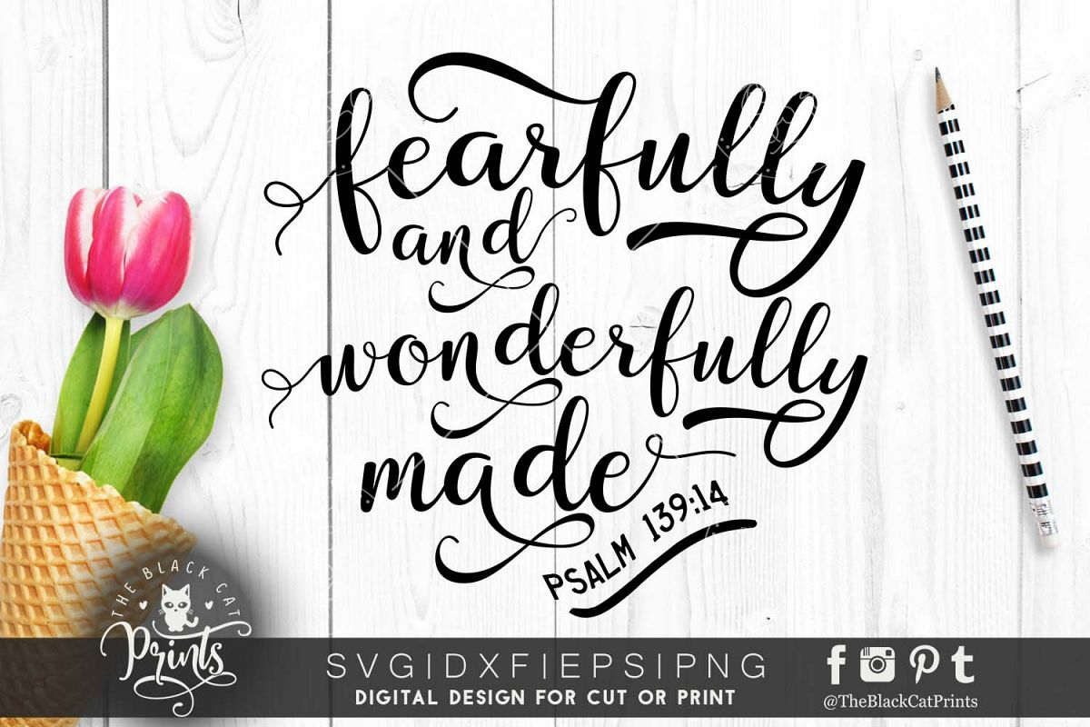Fearfully and wonderfully made SVG PNG EPS DXF Psalm 139 14 example image 1