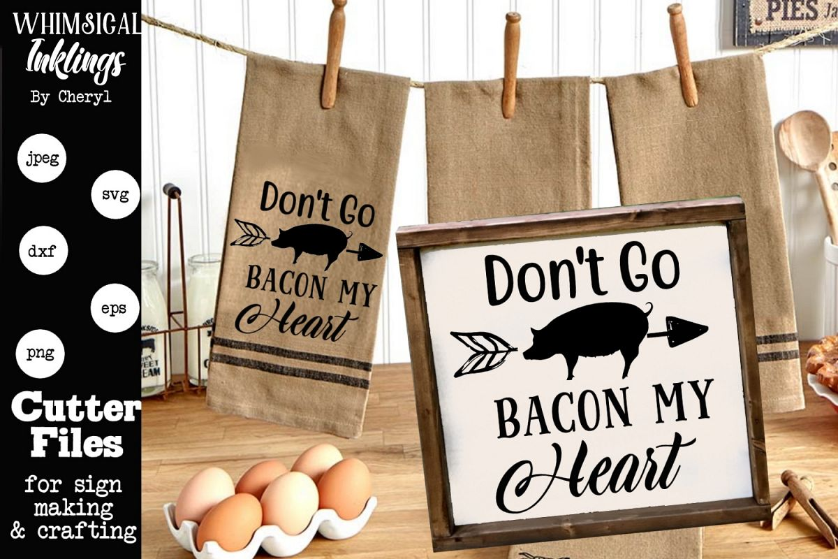 Don't Go Bacon My Heart SVG example image 1