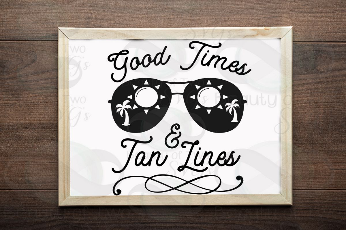 Sunglasses svg, Good Times and Tan Lines retro svg and png example image 1