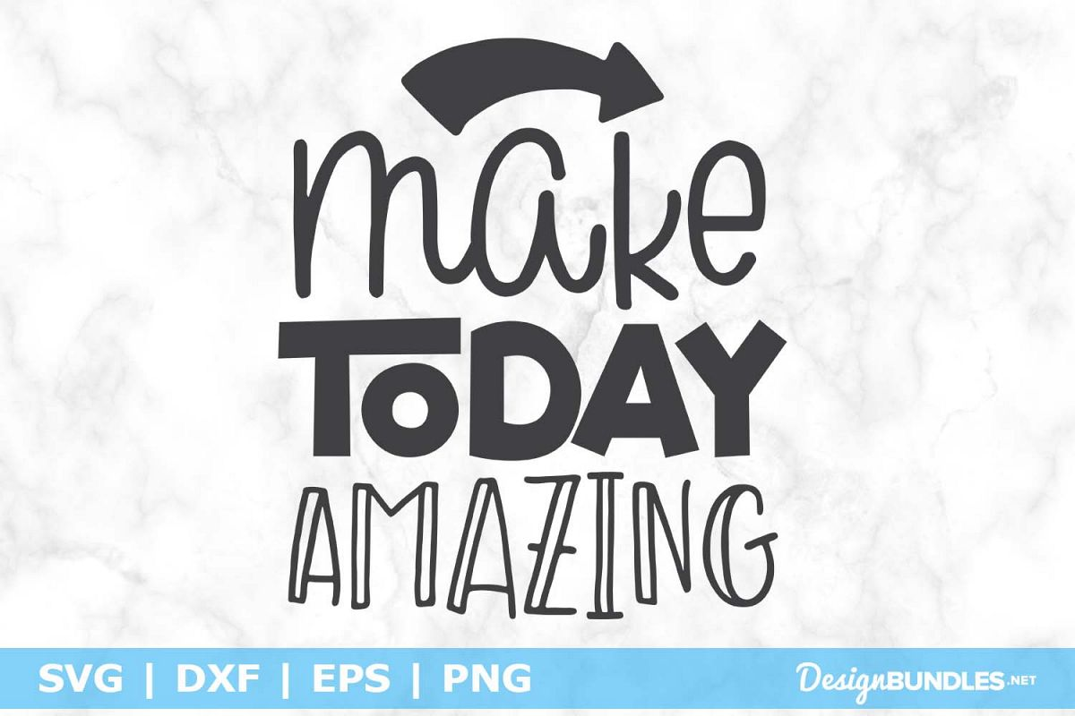 Make Today Amazing SVG File example image 1